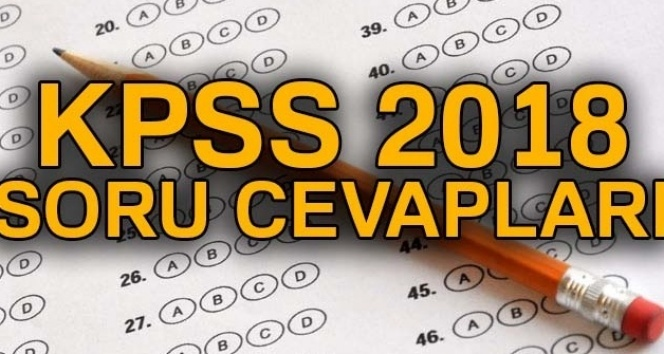 KPSS 2018 soru ve cevapları KONTROL ET  ÖSYM 2018 KPSS sınav sonuçları ne zaman açıklanacak?