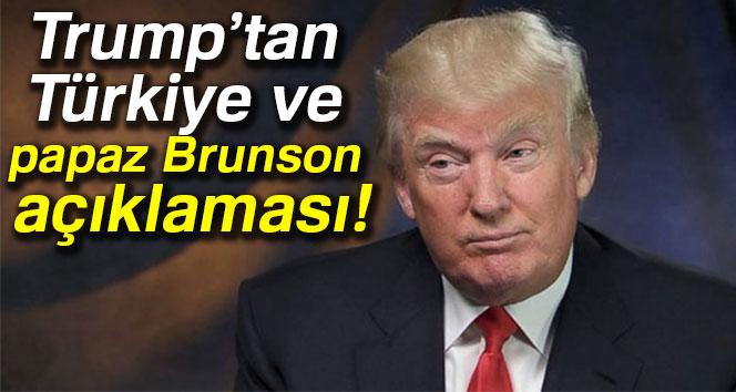 ABD Başkanı Donald Trump'tan Türkiye ve papaz Brunson açıklaması