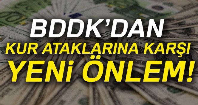 BDDK'dan kur ataklarına karşı yeni önlem