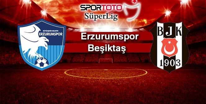 Erzurumspor Beşiktaş Özet İzleme