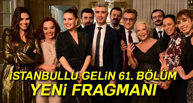 İstanbullu Gelin 60. yeni son bölüm izle | İSTANBULLU GELİN 61. BÖLÜM YENİ FRAGMANI | Star TV, Youtube son fragman izle