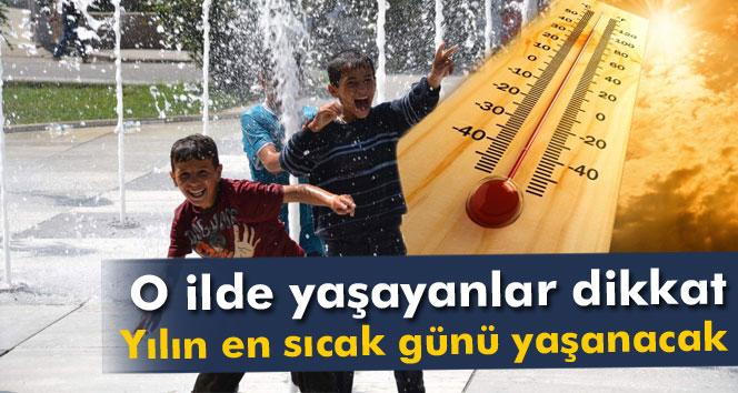 O ilde yaşayanlar yarına dikkat ! Sıcaklık 59 derece olacak