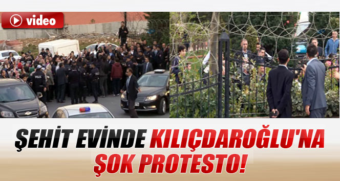 Şehit evinde Kılıçdaroğlu'na şok protesto!