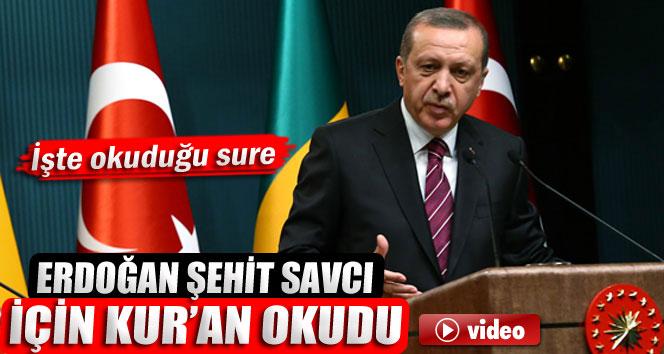 Erdoğan, Şehit Savcı Kiraz İçin Kur'an-ı Kerim Okudu