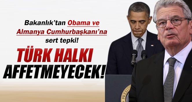 Dışişleri: 'Türk halkı bu ifadelerini affetmeyecektir'