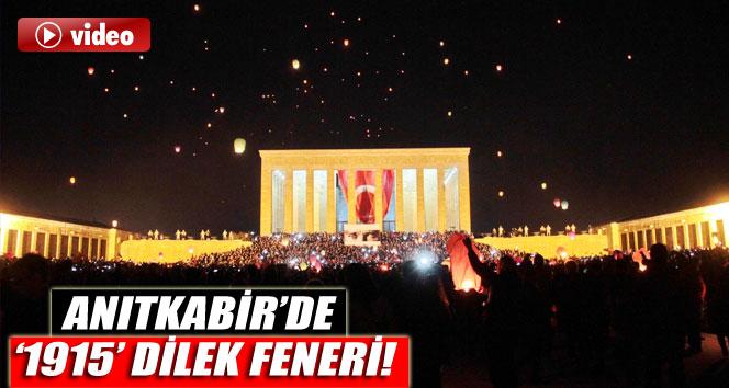 Anıtkabir'de '1915' dilek feneri!